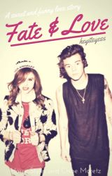 Fate & Love (h.s) ✔ by heyitsyess
