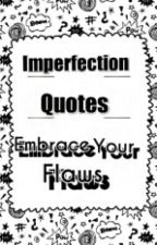Imperfection Quotes by TommoObsessed