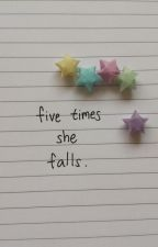 five times she falls by JodiNg