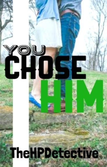 You Chose Him (Harmione/Harry and Hermione/Harmony)