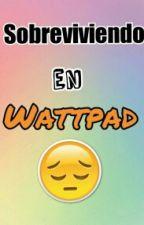 Sobreviviendo en Wattpad by manuequiz