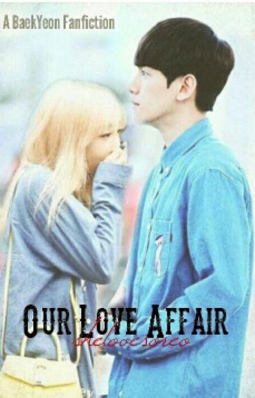 Our Love Affair (BaekYeon FF) [ON-HOLD]