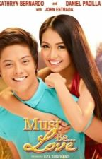 Must Be Love (KathNiel) by higashmiga