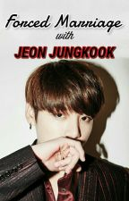 Forced Marriage With Jeon Jungkook. by taehyungslilbitch