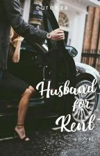 Husband For Rent (Finished) by Eurekaa