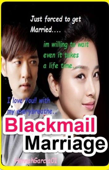 BLACKMAIL MARRIAGE(just Forced to Get Married)