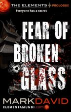 Fear Of Broken Glass by authorMarkDavid