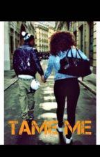 Tame Me by newurban