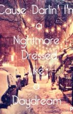 Cause Darlin' I'm a Nightmare Dressed Like a Daydream: Actors and Actresses by Kaileymariexoxo