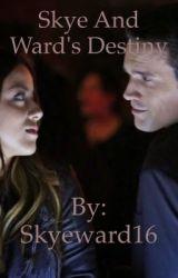 Skye and Ward's Destiny by Skyeward16