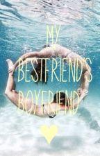 My Bestfriend's Boyfriend. by bethgeorge820