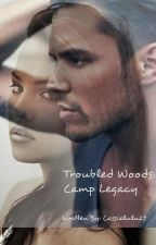 Troubled woods: Camp Legacy by cassielulu27