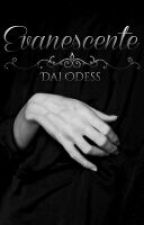 Evanescente  by DaiOdess