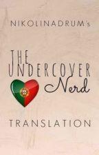 The Undercover Nerd (Tradução em Português) by styles-birds