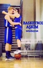 BASKETBOL AŞKIM by swlalbayrak