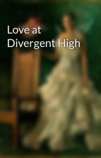 Love at Divergent High by HgDivergentTFIOSlove