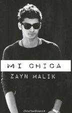 Mi chica || Zayn Malik by ChicaTomlinson13