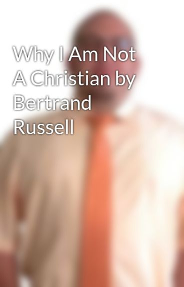 bertrand russell why i am not