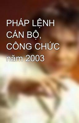 PHÁP LỆNH CÁN BỘ, CÔNG CHỨC năm 2003