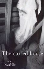 The Cursed House by EvaUle