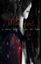 Little Red {A New Take on the Old Classic Little Red Riding Hood} WATTY'S 2012 by cherrybee365
