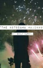 The Kotodama Majikku by edcpoetry