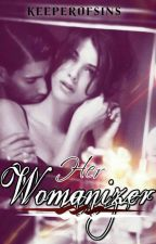 Her Womanizer by keeperofsins