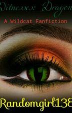 Witnesses: Dragon (Fanfiction of 'unbrokenworld's 'wildcat') by RandomMe138