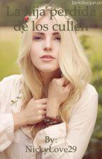 La Hija Perdida de los Cullen by DarcyLewisLaufeyson