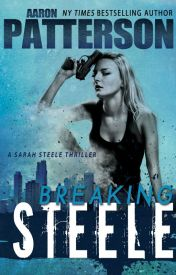 Breaking Steele (Sarah Steele Legal Thriller) by Aaron_Patterson