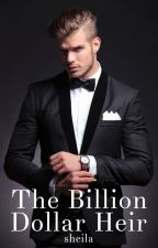 The Billion Dollar Heir [#1] by SheilaAuthor