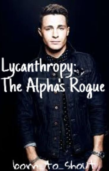 Lycanthropy: The Alpha's Rogue