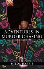 Adventures in Murder Chasing (Funeral Crashing #3) excerpt by MildaHarris