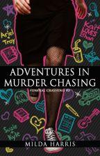 Adventures in Murder Chasing (Funeral Crashing #3) excerpt by MildaHarris