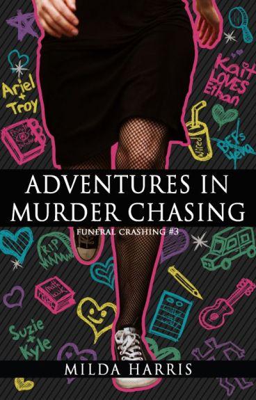 Adventures in Murder Chasing (Funeral Crashing #3) by MildaHarris