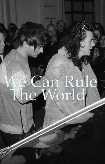 We Can Rule The World [prince!Harry] l.s