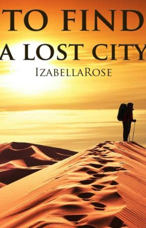 To Find a Lost City by IzabellaRose