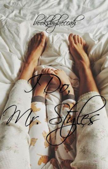 I Do, Mr. Styles    h.s. au