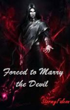 Forced to Marry the Devil by StormyFalcon