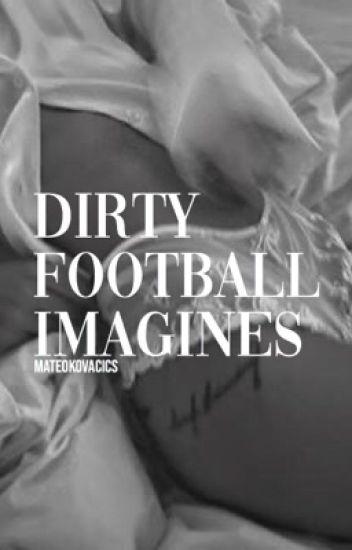 dirty football imagines