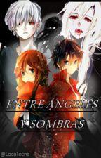 ENTRE ÁNGELES Y SOMBRAS (Editando) (NicoDiAngelo) by Localeena