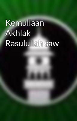 Kemuliaan Akhlak Rasulullah saw