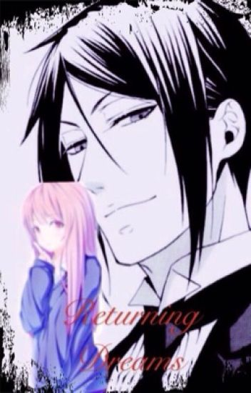 Returning dreams (black butler fanfic book 2)