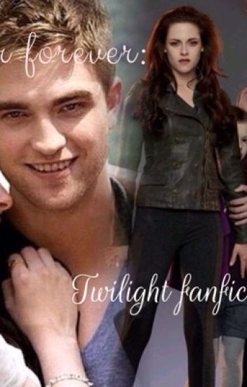 Our forever: twilight fan fiction