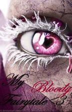 My Bloody Fairytale by KillxKarina