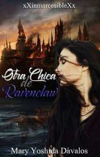 Otra chica de Ravenclaw (Draco y tú) [EDITANDO] by xXinmarcesibleXx