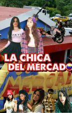 La chica del mercado; fifth harmony by dinahxadc