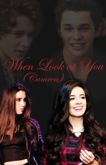 When I Look At You (Camren Fanfic)