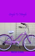 Single To Mingle by GinnyE25Mikah96