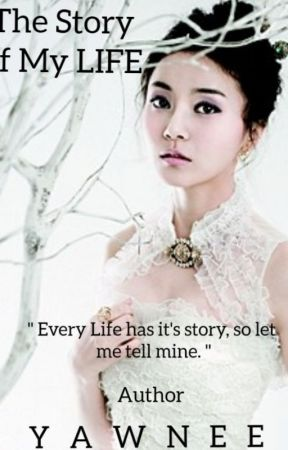 The Story of My LIFE( EDITING ) by yawnee